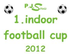 1. indoor football cup 2012